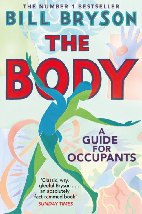 Bill Bryson - The Body : A Guide For Occupants