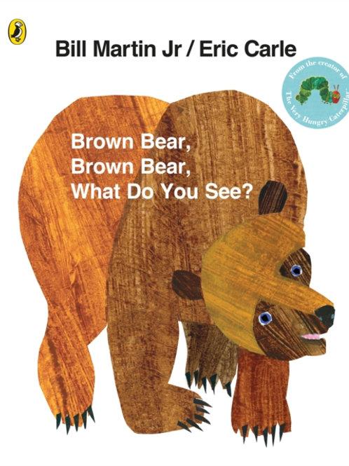 Eric Carle - Brown Bear, Brown Bear, What Do You See? (AGE 2+)