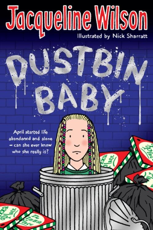 Jacqueline Wilson - Dustbin Baby (AGE 9+)