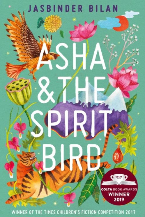 Jasbinder Bilan - Asha And The Spirit Bird (AGE 9+)