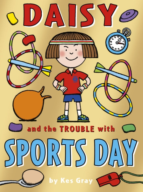 Kes Gray - Daisy And The Trouble With Sports Day (AGE 5+)