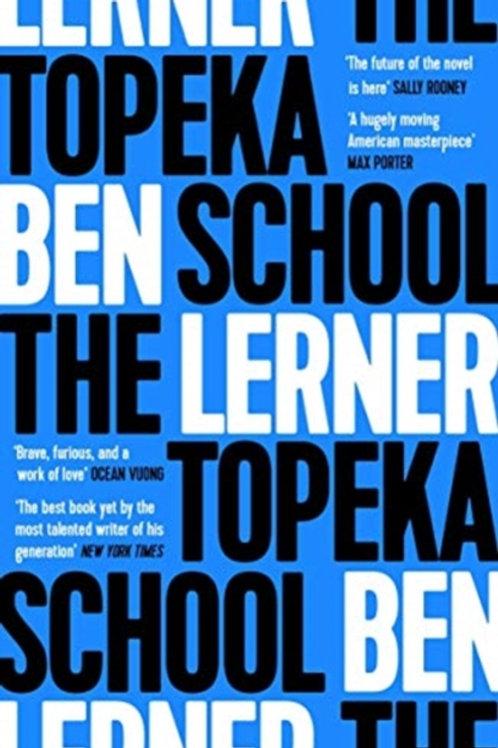 Ben Lerner - The Topeka School