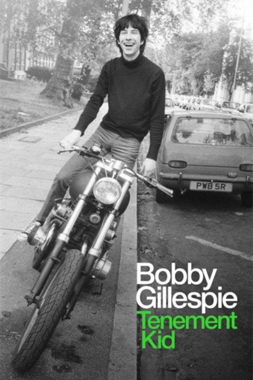 Bobby Gillespie - Tenement Kid (SIGNED COPY) (HARDBACK)
