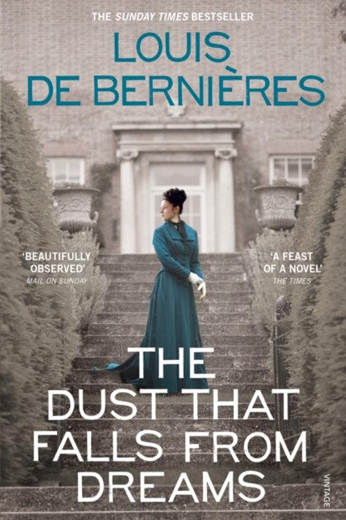 Louis de Bernieres - The Dust That Falls From Dreams