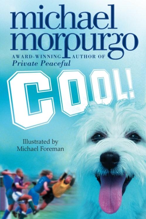Michael Morpurgo - Cool! (AGE 9+)