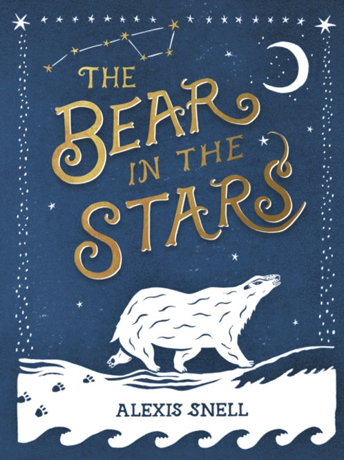 Alexis Snell - The Bear In The Stars (AGE 3+) (HARDBACK)