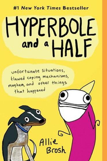 Allie Brosh - Hyperbole And A Half