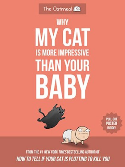 Matthew Inman - Why My Cat Is More Impressive Than Your Baby