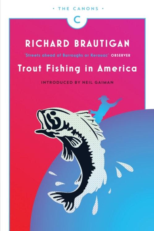 Richard Brautigan - Trout Fishing In America