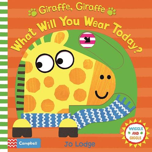 Jo Lodge - Giraffe, Giraffe What Will You Wear Today? (AGE 2+) (HARDBACK)