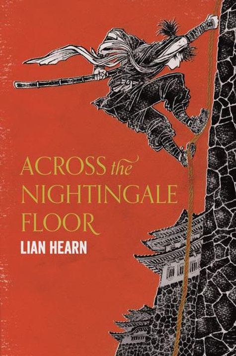 Lian Hearn - Across The Nightingale Floor (AGE 13+) (Ist In Series)