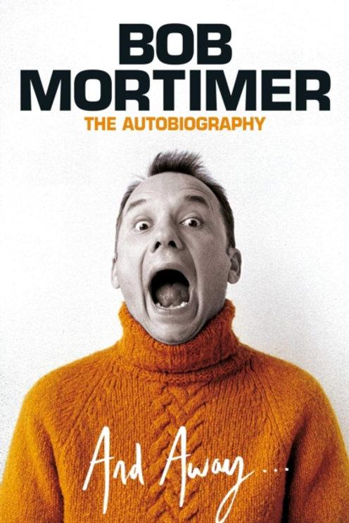 Bob Mortimer - And Away (HARDBACK)