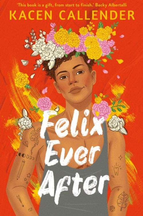 Kacen Callender - Felix Ever After (AGE 14+)
