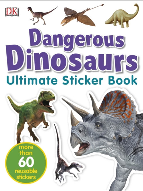 Ultimate Sticker Book: Dangerous Dinosaurs (AGE 5+)