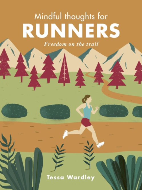 Tessa Wardley - Mindful Thoughts For Runners (HARDBACK)