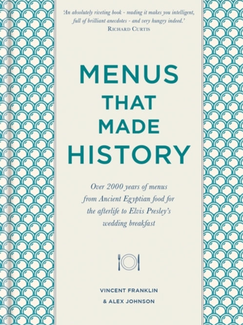 Alex Johnson and Vincent Franklin - Menus That Made History (HARDBACK)