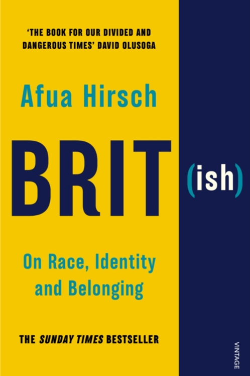 Afua Hirsch - Brit (Ish) : On Race, Identity And Belonging