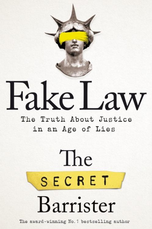 The Secret Barrister - Fake Law (HARDBACK)