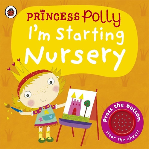 Amanda Li - I'm Starting Nursery: A Princess Polly Book (AGE 3+) (HARDBACK)