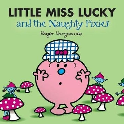 Roger Hargreaves - Little Miss Lucky And The Naughty Pixies (AGE 3+)