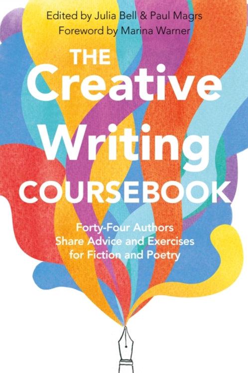 Julia Bell - The Creative Writing Coursebook : 44 Authors Share Advice