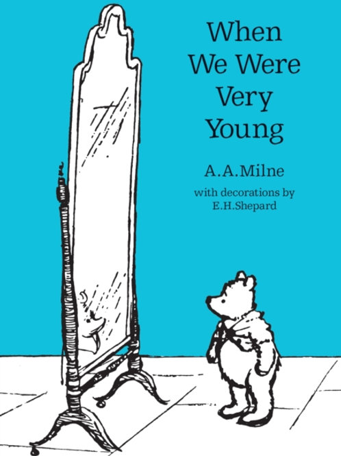 A.A. Milne - When We Were Very Young
