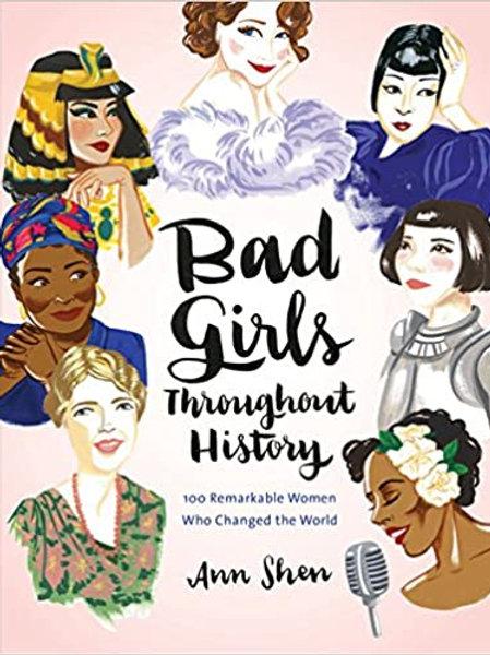 Ann Shen - Bad Girls Throughout History (AGE 13+) (HARDBACK)