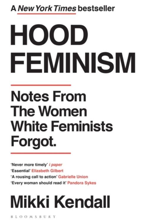 Mikki Kendall - Hood Feminism : Notes From The Women White Feminists Forgot