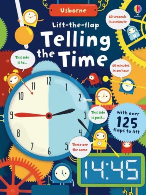 Lift The Flap: Telling the Time (AGE 6+) (HARDBACK)
