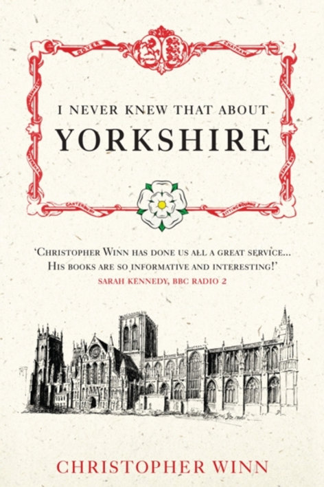 Christopher Winn - I Never Knew That About Yorkshire (HARDBACK)