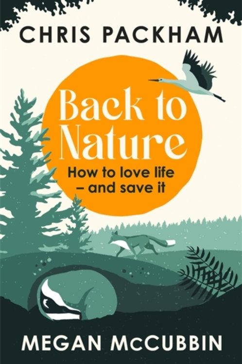 Chris Packham - Back To Nature  (SIGNED BOOKPLATE EDITION) (HARDBACK)