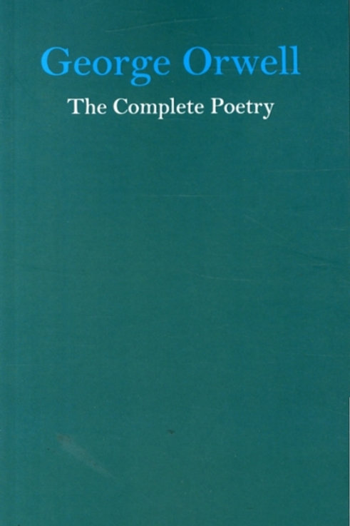 George Orwell - The Complete Poetry