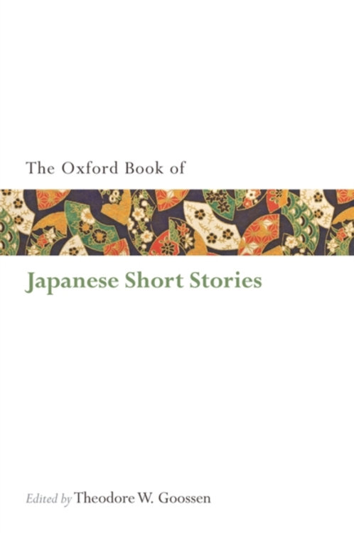 Theodore W. Goossen (ed) - The Oxford Book Of Japanese Short Stories