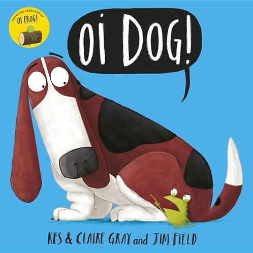 Kes Gray And Jim Field - Oi Dog! (AGE 3+)
