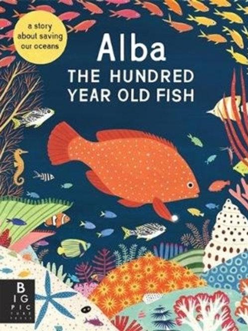 Lara Hawthorne - Alba The Hundred Year Old Fish (AGE 4+)