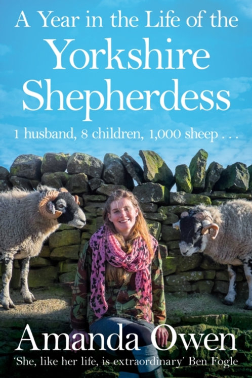 Amanda Owen - A Year in the Life of the Yorkshire Shepherdess (2nd In Series)