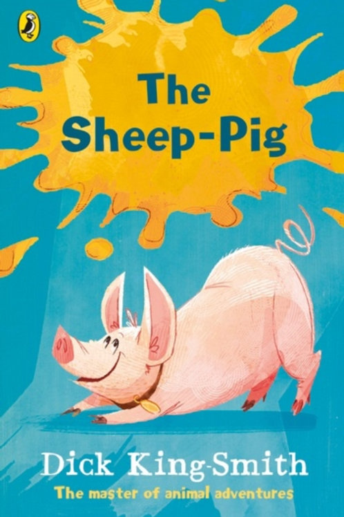 Dick King-Smith - The Sheep-Pig (AGE 7+)