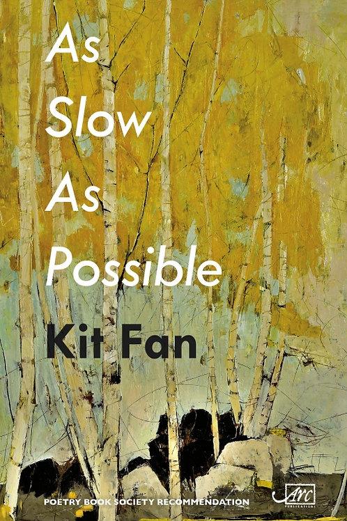 Kit Fan - As Slow As Possible
