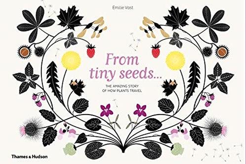 Emilie Vast - From Tiny Seeds : How Plants Travel (AGE 8+) (HARDBACK)