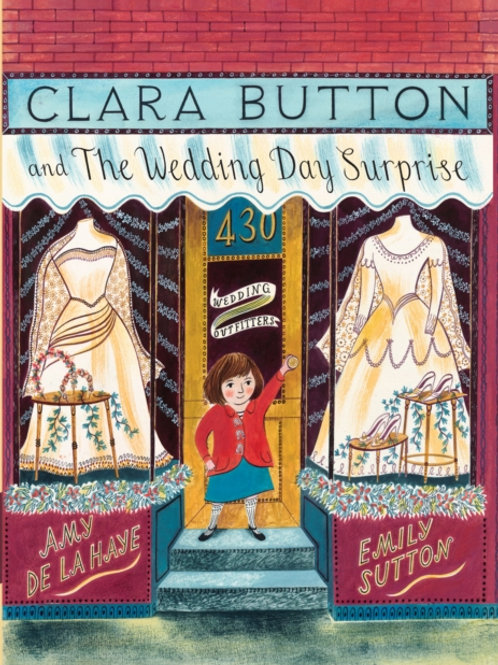 Amy de la Haye and Emily Sutton - Clara Button And The Wedding Day... (AGE 3+)