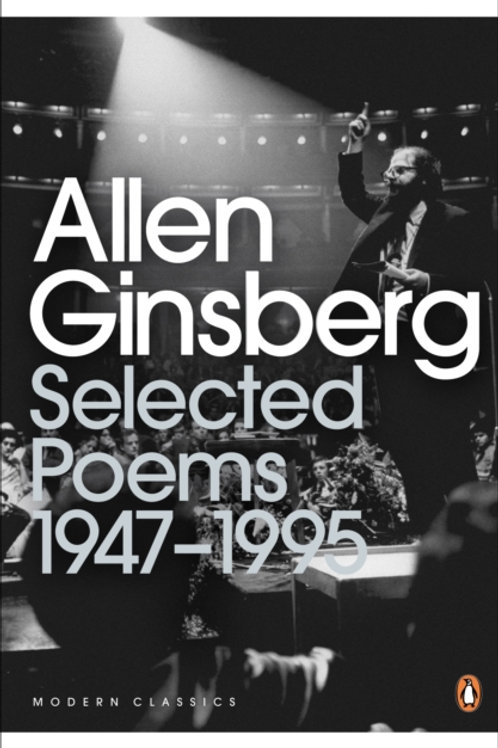 Allen Ginsberg - Selected Poems : 1947-1995