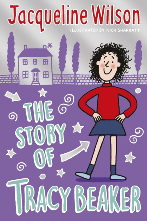 Jacqueline Wilson - The Story Of Tracy Beaker (AGE 9+)