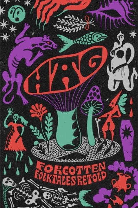 Daisy Johnson (ed.) - Hag : Forgotten Folktales Retold (HARDBACK) up