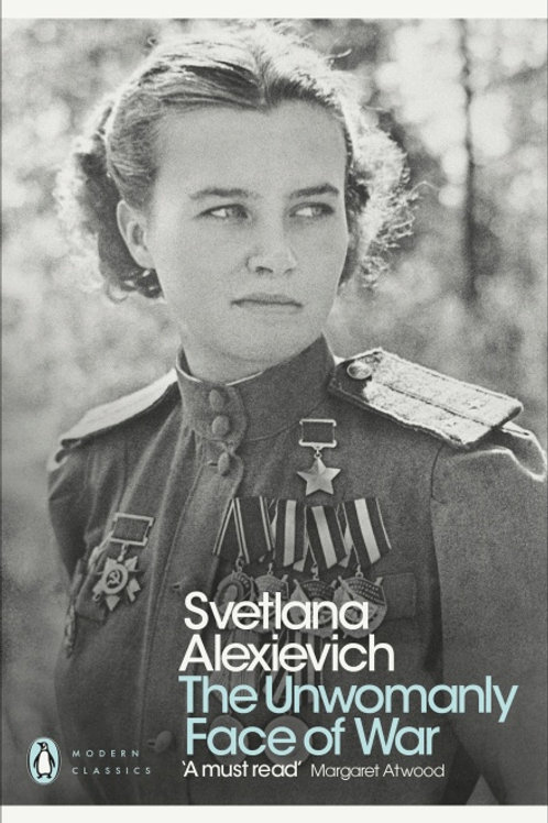 Svetlana Alexievich - The Unwomanly Face of War