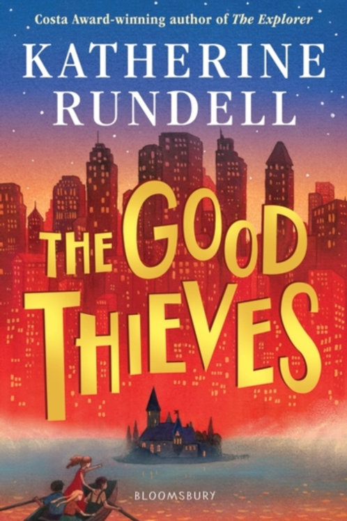 Katherine Rundell - The Good Thieves (AGE 9+)