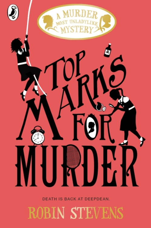 Robin Stevens - Top Marks For Murder (AGE 8+) (8th In Series)
