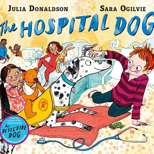 Julia Donaldson - The Hospital Dog (SIGNED BOOKPLATE EDITION)(AGE 3+) (HARDBACK)