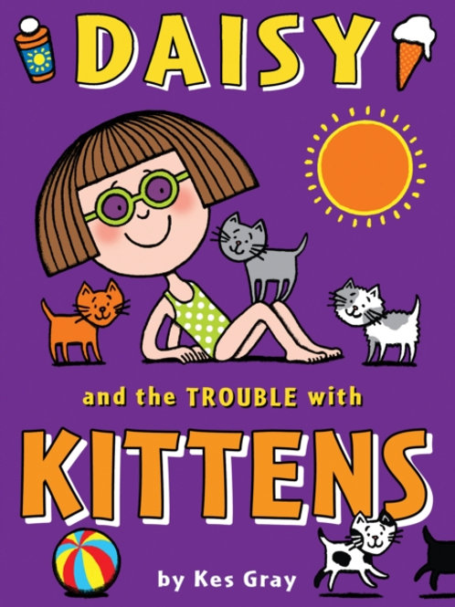 Kes Gray - Daisy And The Trouble With Kittens (AGE 5+)