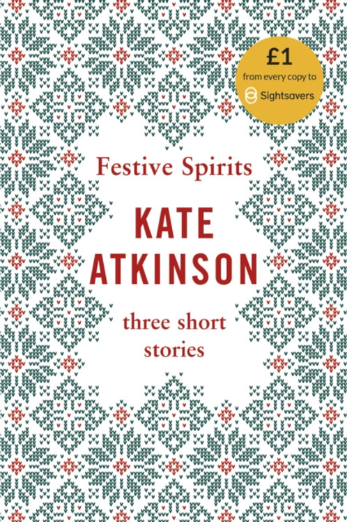 Kate Atkinson - Festive Spirits : Three Christmas Stories (HARDBACK)