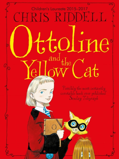 Chris Riddell - Ottoline And The Yellow Cat (AGE 7+) (1st In Series)